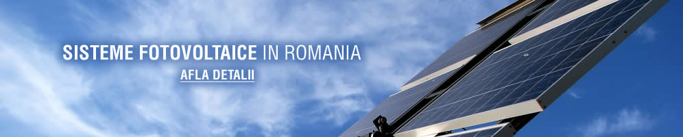 Sisteme fotovoltaice in Romania